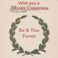 Ike & Tina Turner - Wish you a Merry Christmas