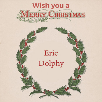 Eric Dolphy - Wish you a Merry Christmas