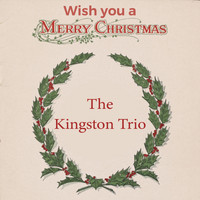 The Kingston Trio - Wish you a Merry Christmas