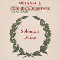 Solomon Burke - Wish you a Merry Christmas