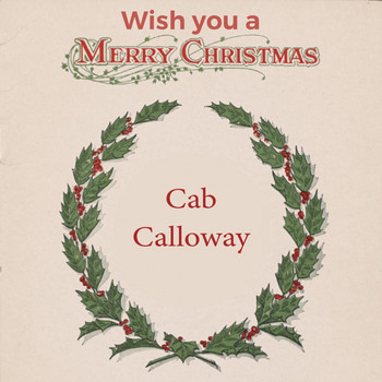 Cab Calloway - Wish you a Merry Christmas