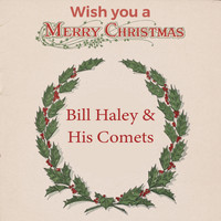 Bill Haley & His Comets - Wish you a Merry Christmas
