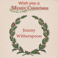 Jimmy Witherspoon - Wish you a Merry Christmas