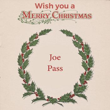 Joe Pass - Wish you a Merry Christmas