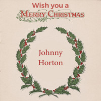 Johnny Horton - Wish you a Merry Christmas