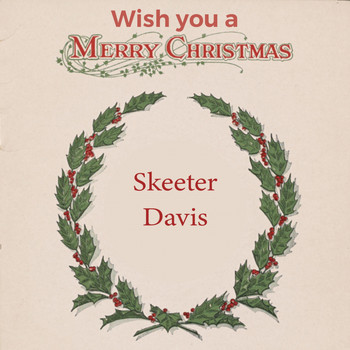 Skeeter Davis - Wish you a Merry Christmas