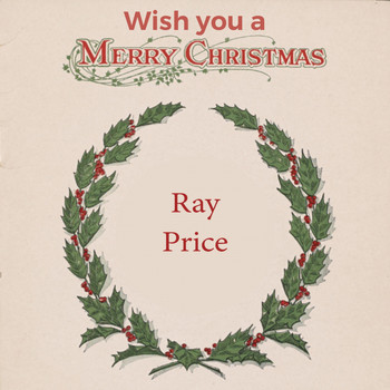 Ray Price - Wish you a Merry Christmas