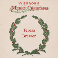 Teresa Brewer - Wish you a Merry Christmas