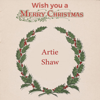 Artie Shaw - Wish you a Merry Christmas