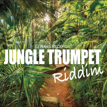 Ej Rams Records - Jungle Trumpet Riddim