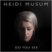 Heidi Musum - Do You See