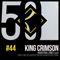 King Crimson - Industrial Zone C (KC 50, Vol. 44)