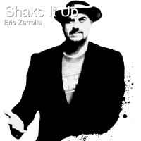 Eric Zarrella - Shake It Up