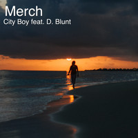 City Boy - Merch (feat. D. Blunt) (Explicit)