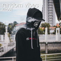 Frost - Random Vibes