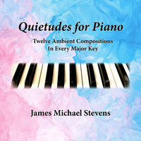 James Michael Stevens - Quietudes for Piano