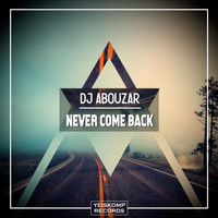 DJ Abouzar - Never Come Back