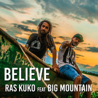 Ras Kuko - Believe (feat. Big Mountain)