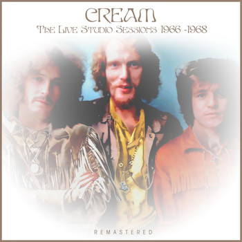 Cream - The Live Studio Sessions 1966-1968 Remastered