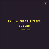 Paul & The Tall Trees - So Long (Instrumentals)