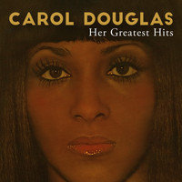 Carol Douglas - Her Greatest Hits (Deluxe Edition)
