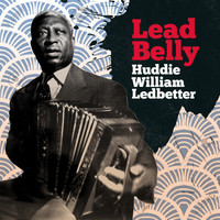Lead Belly - Huddie William Leadbetter