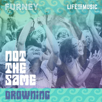 Furney - Not The Same / Drowning