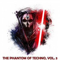 Various Artists - The Phantom of Techno, Vol. 3 (Explicit)