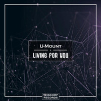 U-Mount - Living For You