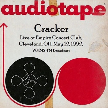 Cracker - Live at Empire Concert Club, Cleveland, OH. May 12th 1992, WMMS-FM Broadcast (Remastered [Explicit])