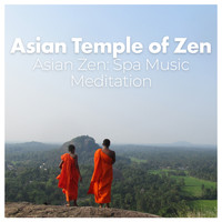 Asian Zen: Spa Music Meditation - Asian Temple of Zen