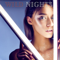 Dj Trance Vibes - Wild Nights - Sexy Songs for Partying, Dancing and Making Passionate Love