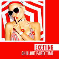 Bossa Chill Out, Beach House Chillout Music Academy & Cool Chillout Zone - Exciting Chillout Party Time