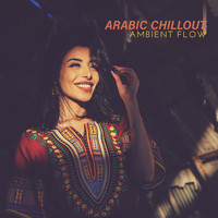 Chillout Music Zone, Minimal Lounge, Summer Time Chillout Music Ensemble - Arabic Chillout Ambient Flow: 2019 Electronic Chillout Ambient Rhythms with Middle East Soul