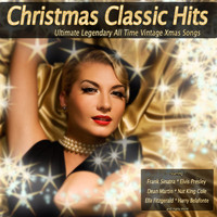 Various Artists - Christmas Classic Hits (Ultimate Legendary All Time Vintage Xmas Songs)