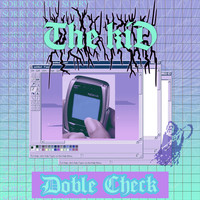 The Kid - Double Check (Explicit)
