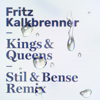 Fritz Kalkbrenner - Kings & Queens (Stil & Bense Remix)