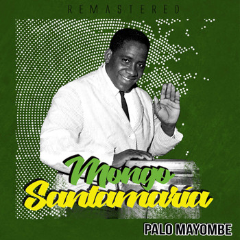 Mongo Santamaría - Palo Mayombe (Remastered)