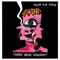 Alien Sex Fiend - Open Head Surgery