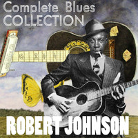 Robert Johnson - Complete Blues Collection - Robert Johnson