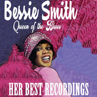 Bessie Smith - Bessie Smith - Queen of the Blues - Her Best Recordings