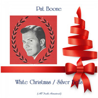 Pat Boone - White Christmas / Silver Bells (Remastered 2019)