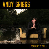 Andy Griggs - Andy Griggs Complete, Vol. 1