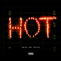 Young Thug - Hot (Remix) [feat. Gunna and Travis Scott] (Explicit)