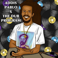 Addis Pablo - The Dub Program