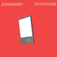 Quinn Barney - On Your Phone (Explicit)