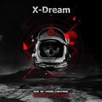 X-Dream - Out Of Your Control (Samadhi remix)