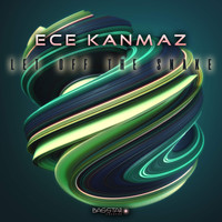 Ece Kanmaz - Let Off The Snake