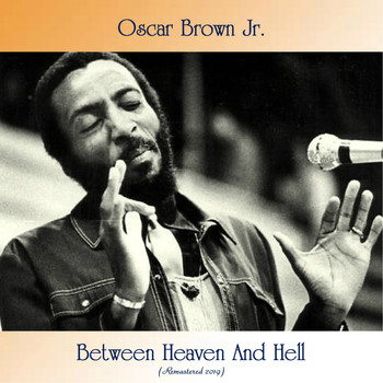 Oscar Brown Jr. - Between Heaven And Hell (Remastered 2019)