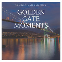 The Golden Gate Orchestra - Golden Gate Moments